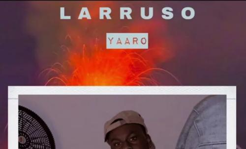 Larruso – Yaaro mp3 download