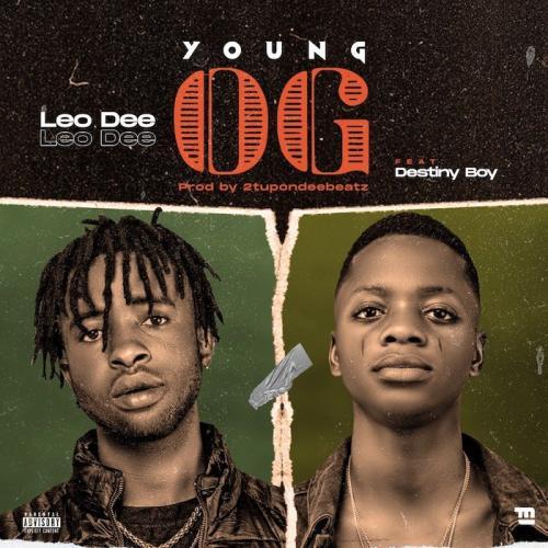 Leo Dee Ft. Destiny Boy – Young OG mp3 download