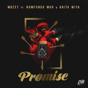 MBzet – Promise Ft. Nomfundo Moh, Anita Miya mp3 download
