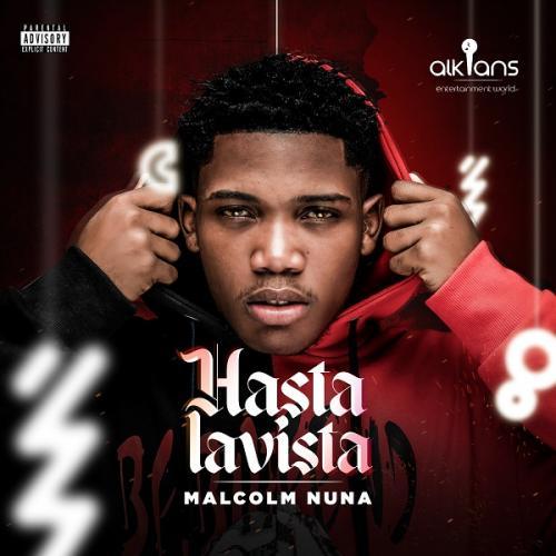 Malcolm Nuna – Hasta La Vista Ft. Larruso mp3 download