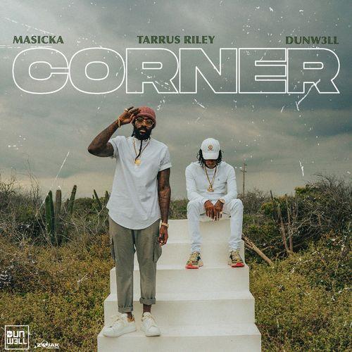 Masicka – Corner Ft. Tarrus Riley, Dunw3ll mp3 download