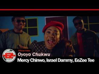 Mercy Chinwo, Israel Dammy, EeZee Tee - Oyoyo Chukwu