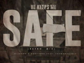 Mlindos & Dustinho - He Keeps Me Safe (Retro Mix) Ft. Chymamusique