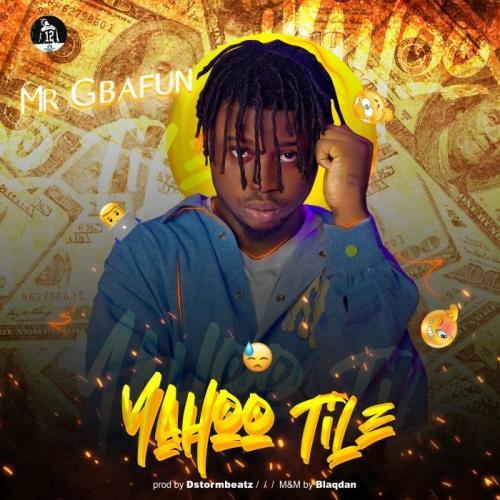 Mr Gbafun – Yahoo Tile mp3 download