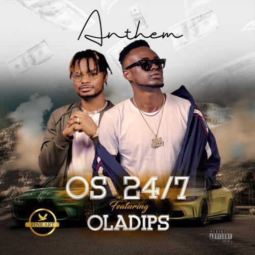 OS 24/7 – Anthem Ft. Oladips mp3 download