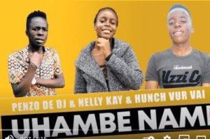 Penzo De Dj Ft. Nelly Kay & Hunch Vur Vai - Uhambe Nami