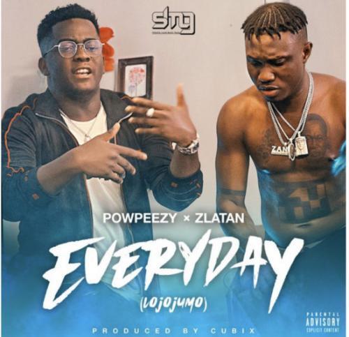 Powpeezy Ft. Zlatan – Everyday (Lojojumo) mp3 download