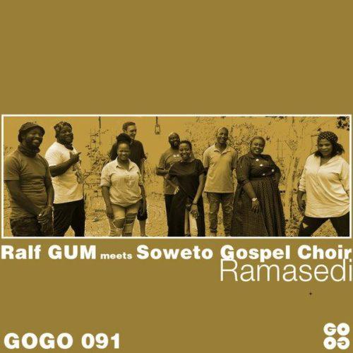 Ralf GUM Ft. Soweto Gospel Choir – Ramasedi mp3 download
