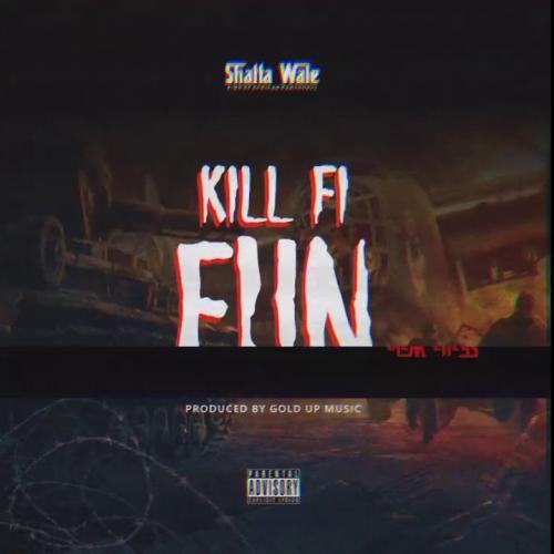 Shatta Wale – Kill Fi Fun mp3 download