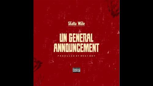 Shatta Wale – UN General Announcement 1 & 2 mp3 download