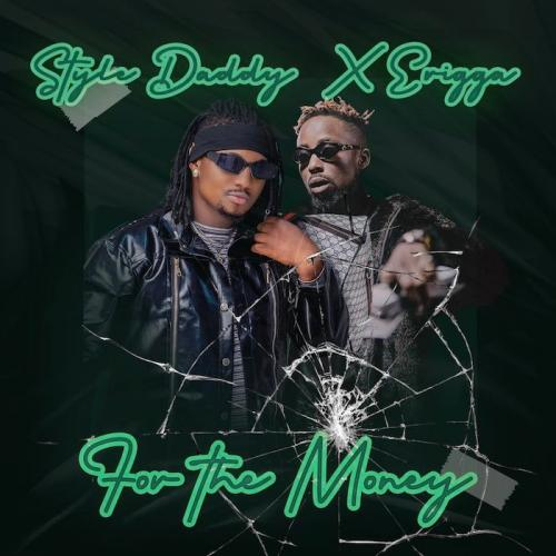 Style Daddy & Erigga – For The Money mp3 download