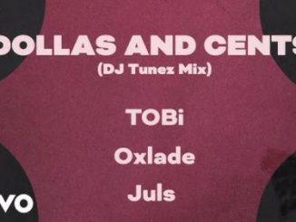 TOBi Ft. DJ Tunez, Oxlade - Dollas and Cents
