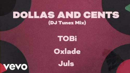 TOBi Ft. DJ Tunez, Oxlade – Dollas and Cents mp3 download