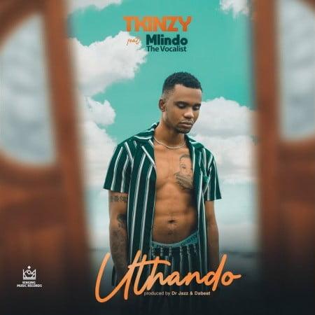 Tkinzy – Uthando Ft. Mlindo The Vocalist mp3 download