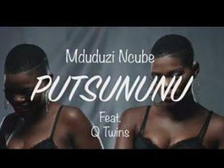 VIDEO: Mduduzi - Putsununu Ft. Q Twins