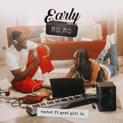 Vector – Early Momo Ft. GoodGirl LA mp3 download