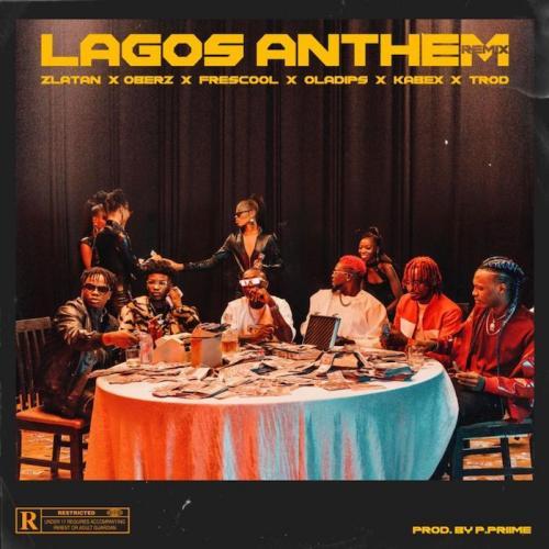 Zlatan Ft. Oberz, Frescool, Oladips, Kabex, TROD – Lagos Anthem (Remix) mp3 download