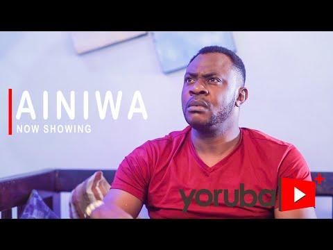 Movie  Ainiwa Latest Yoruba Movie 2021 Drama mp4 & 3gp download