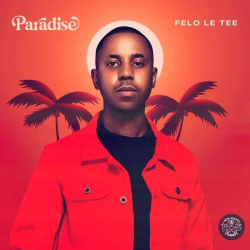 [Album] Felo Le Tee – Paradise mp3 download