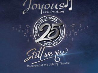[Album] Joyous Celebration - Still We Rise: Live At The Joburg Theatre