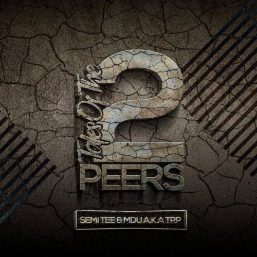 [Album] Semi Tee x MDU aka TRP – Tales Of The 2 Peers mp3 download