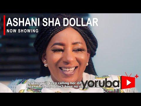 Movie  Ashani Sha Dollar Latest Yoruba Movie 2021 Drama mp4 & 3gp download
