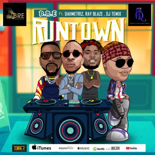 BRE – Runtown Ft. Dahmetriz, Ray Blaze, DJ Temix mp3 download