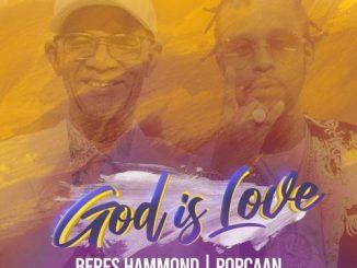 Beres Hammond - God Is Love Ft. Popcaan
