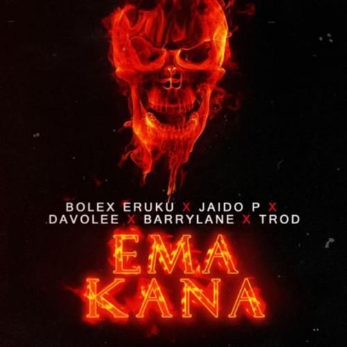 Bolex Eruku Ft. Jaido P, Davolee, Barry Lane, TROD – Ema Kana mp3 download