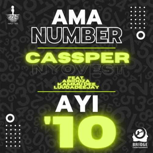 Cassper Nyovest – Ama Number Ayi '10 Ft. Abidoza, Kammu Dee, LuuDaDeejay mp3 download