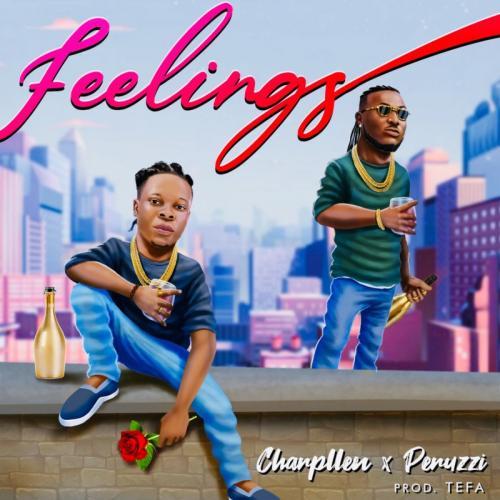 Charpllen – Feelings Ft. Peruzzi mp3 download