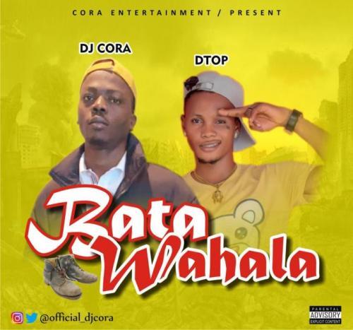 DJ Cora x Dtop – Bata Wahala Refix (Part 2) mp3 download