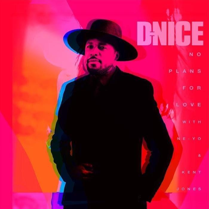 DJ D-Nice –  No Plans for Love Ft. Ne-Yo & Kent Jones mp3 download