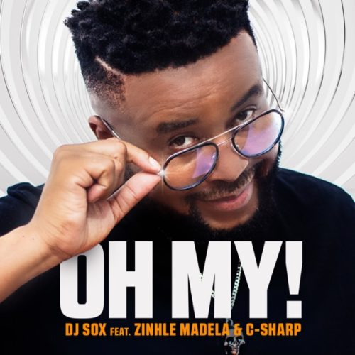 DJ Sox – Oh My! Ft. Zinhle Madela, C-Sharp mp3 download