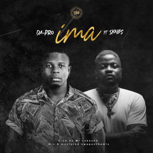 Da-Pro Ft. Skales – IMA mp3 download