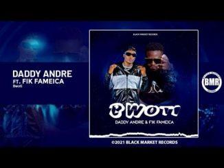 Daddy Andre Ft. Fik Fameica - Bwoti