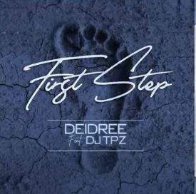 Deidree – First Step Ft. DJ Tpz mp3 download