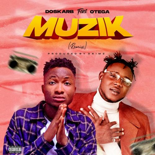 Doskarb Ft. Otega – Muzik (Remix) mp3 download