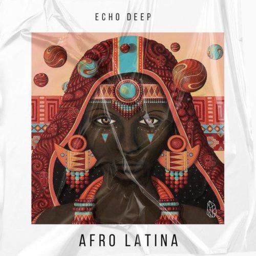 Echo Deep – Afro Latina (Original Mix) mp3 download