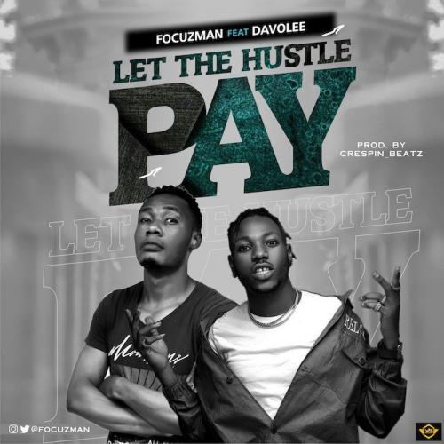 Focuzman Ft. Davolee – Let The Hustle Pay mp3 download