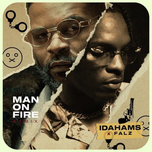 Idahams Ft. Falz – Man On Fire (Remix) mp3 download