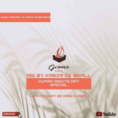 Kabza De Small – Groove Cartel Mix (Human Rights Day Special) mp3 download