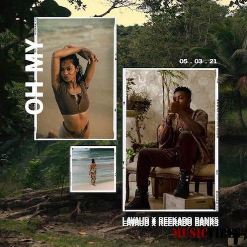 Lavaud – Oh My Ft. Reekado Banks mp3 download