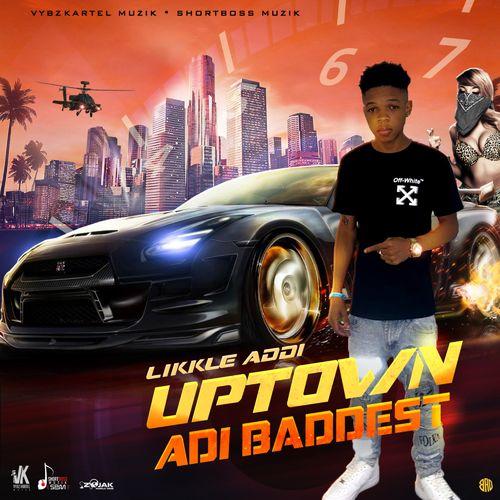 Likkle Addi – Uptown Adi Baddest mp3 download