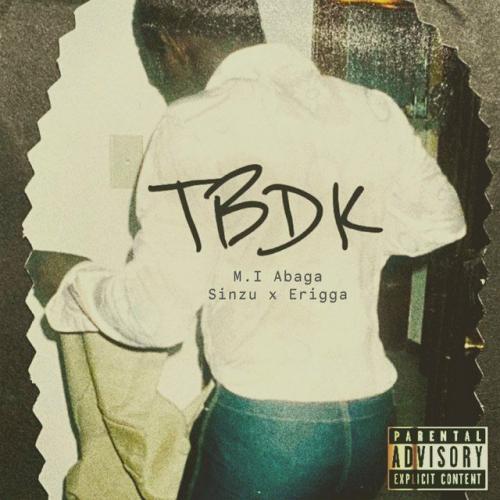 MI Abaga – TBDK Ft. Sinzu, Erigga mp3 download