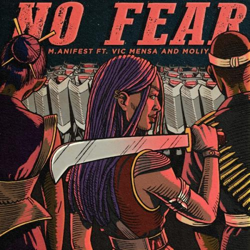 M.anifest – No Fear Ft. Vic Mensa, Moliy mp3 download
