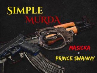 Masicka - Simple Murda Ft. Prince Swanny