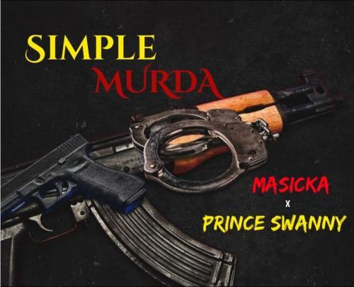Masicka – Simple Murda Ft. Prince Swanny mp3 download