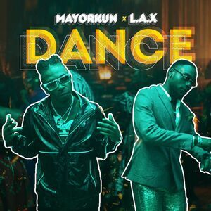 Mayorkun – Dance Ft. L.A.X mp3 download