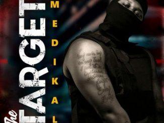 Medikal - The Target (Prod. by UnkleBeatz)